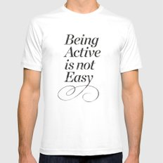 Being active is not easy. Mens Fitted Tee MEDIUM White