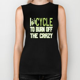 I Cycle to Burn Off the Crazy Biker Tank