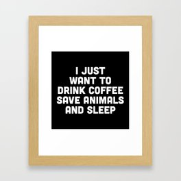 Drink Coffee Funny Quote Framed Art Print