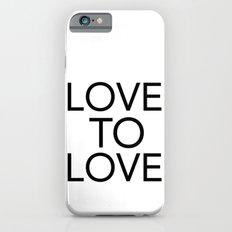 LOVE TO LOVE Slim Case iPhone 6s
