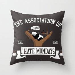 The association of I hate Mondays Throw Pillow