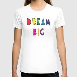 Dream Big T-shirt