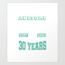 Totally Awesome Well Aged 30 Years Old 30th Birthday Art Print