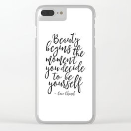 Beauty Begins The Moment You Decide To Be Yourself,Be You Sign,Fashion Print,Fashion Poster,Girls Ro Clear iPhone Case