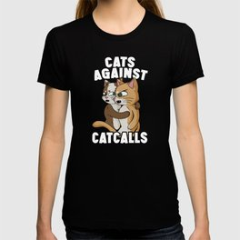 Cats Against Catcalls Gender Equality Kitty Lovers T-shirt