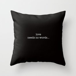 love needs no words... Throw Pillow