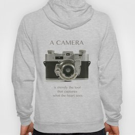 A Camera is Merely a Tool That Captures What the Heart Sees Hoody