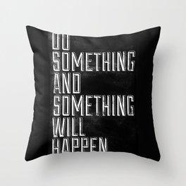 Do Something Throw Pillow