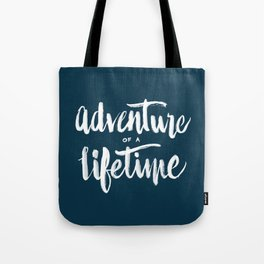 Adventure of a Lifetime - Navy Tote Bag