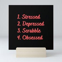 Stressed. Depressed. Scrabble. Obsessed. Mini Art Print