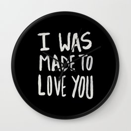 I Was Made to Love You II Wall Clock