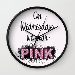 On Wednesdays We Wear Pink - Quote from the movie Mean Girls Wall Clock