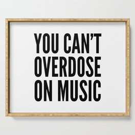 You Can't Overdose On Music Serving Tray
