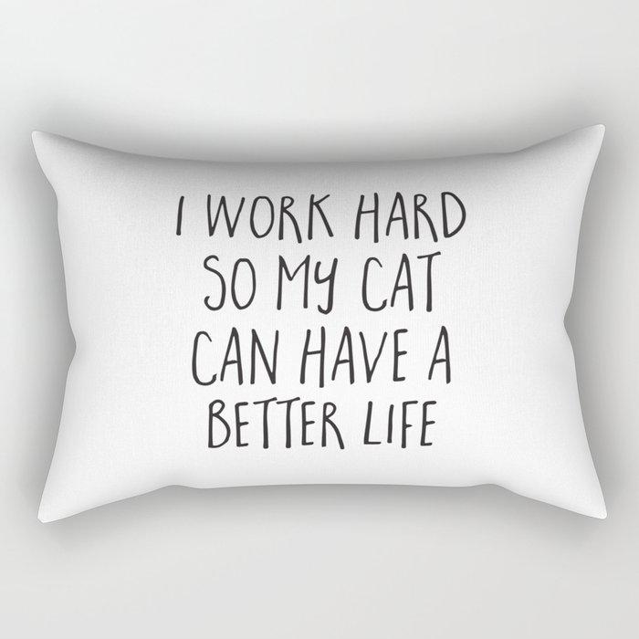 Cat Better Life Funny Quote Rectangular Pillow