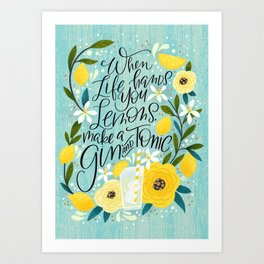 When Life Hands You Lemons... Art Print