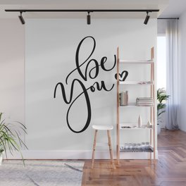 """""""Be You"""" Hand Lettering Art (Black) Wall Mural"""