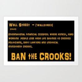 Ban the Crooks Art Print