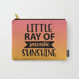 Little Ray Of Sarcastic Sunshine Carry-All Pouch