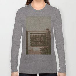 welcome to colorful colorado Long Sleeve T-shirt