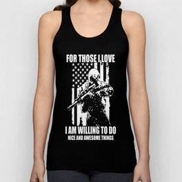 FOR THOSE I LOVE I AM WILLING TO DO NICE AND AWESOME THINGS Unisex Tank Top