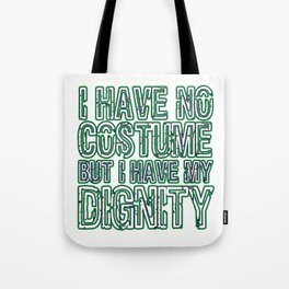 Cool & Inspirational Dignity Tee Design I have my dignity Tote Bag