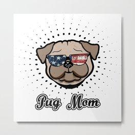 USA Pug Mom Cool Dog Stars and Stripes Independence Day Metal Print