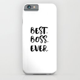 Best Boss Ever iPhone Case