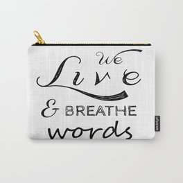 We live and breathe books  Carry-All Pouch