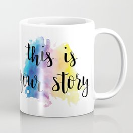 This Is Your Story Calligraphy with Rainbow Watercolor Splash Coffee Mug