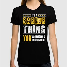 Barber Thing You Wouldn't Understand  T-shirt