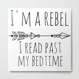 I Read Past My Bedtime Metal Print
