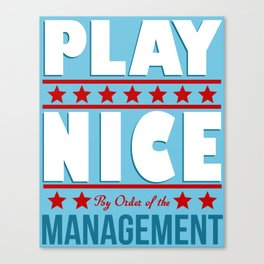 Play Nice Canvas Print