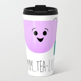 Mmmmm... Tea-licious! Travel Mug