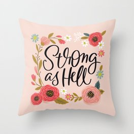 Pretty Not-So-Sweary: Strong as Hell Throw Pillow