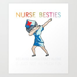 Dabbing Nurse Besties  Nursing Art Print