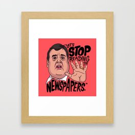Let's Stop Reading The Newspapers Framed Art Print