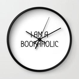 I AM A BOOKAHOLIC Wall Clock