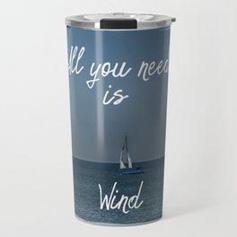 All You Need is Wind Travel Mug