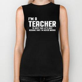 I'm A Teacher Funny Quote Biker Tank