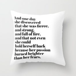burned brighter than her fears Throw Pillow