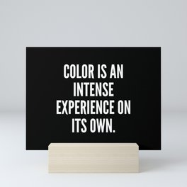 Color is an intense experience on its own Mini Art Print