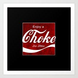 Enjoy a choke - funny jiu jitsu, juts, bjj Art Print