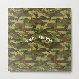 I will survive! Metal Print