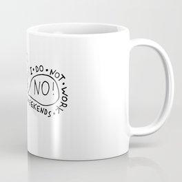 I Do Not Work Weekends Coffee Mug