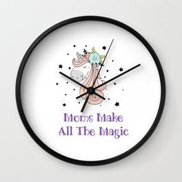 Unicorn Moms Make All The Magic Wall Clock