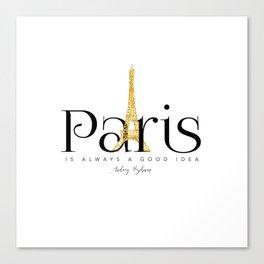 Paris is always a good idea - Audrey Hepburn - gold eiffel Canvas Print