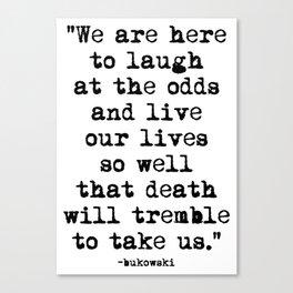Charles Bukowski Typewriter Quote Laugh Canvas Print