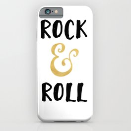Rock and Roll Gold Quote iPhone Case