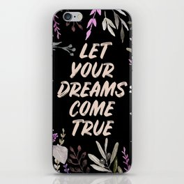 Let your dreams come true iPhone Skin