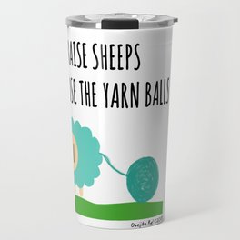 Raise sheeps and lose the yarn balls Travel Mug